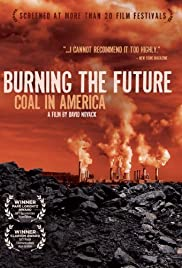 Burning the Future: Coal in America Poster