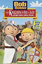 Image of Bob the Builder: The Knights of Fix-A-Lot
