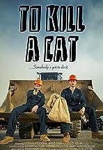 To Kill a Cat