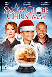 A Snow Globe Christmas (2013) Poster - Movie Forum, Cast, Reviews
