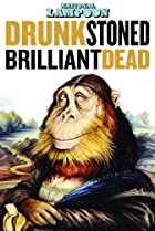 Image of DRUNK STONED BRILLIANT DEAD: The Story of the National Lampoon
