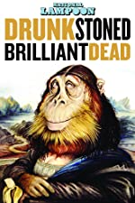 DRUNK STONED BRILLIANT DEAD The Story of the National Lampoon(2015)