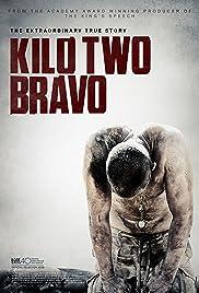 Kilo Two Bravo(2014) Poster - Movie Forum, Cast, Reviews