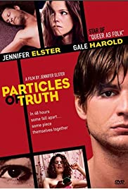 Particles of Truth (2003) Poster - Movie Forum, Cast, Reviews