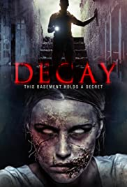 Decay (2015) Poster - Movie Forum, Cast, Reviews