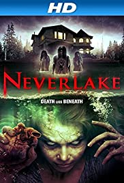 Neverlake(2013) Poster - Movie Forum, Cast, Reviews