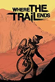Where the Trail Ends (2012) Poster - Movie Forum, Cast, Reviews