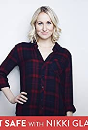 Not Safe with Nikki Glaser Poster - TV Show Forum, Cast, Reviews