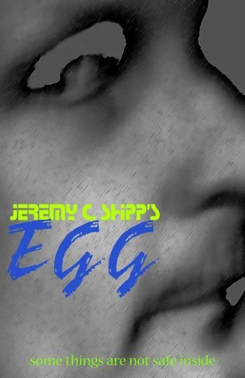 Image Jeremy C. Shipp's 'Egg' Watch Full Movie Free Online