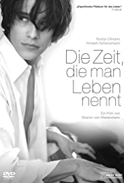Die Zeit, die man Leben nennt (2008) Poster - Movie Forum, Cast, Reviews