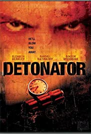 Detonator (2003) Poster - Movie Forum, Cast, Reviews