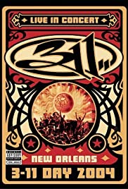 311: Live in Concert, New Orleans - 3-11 Day 2004 (2004) Poster - Movie Forum, Cast, Reviews