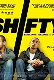 Shifty (2008) Poster - Movie Forum, Cast, Reviews