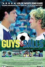 Guys and Balls (2004) Poster - Movie Forum, Cast, Reviews