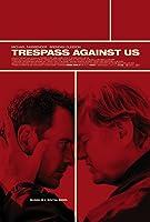 怒犯情仇 Trespass Against Us 2016