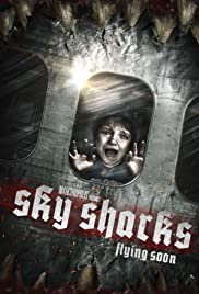 Sky Sharks (2018) Poster - Movie Forum, Cast, Reviews