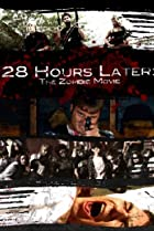 Image of 28 Hours Later: The Zombie Movie
