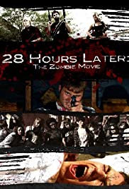 28 Hours Later: The Zombie Movie Poster