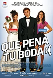 Que Pena Tu Boda (2011) Poster - Movie Forum, Cast, Reviews