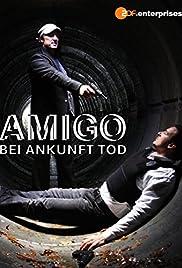 Amigo - Bei Ankunft Tod Poster