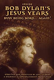 Inside Bob Dylan's Jesus Years: Busy Being Born... Again! Poster