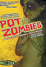 Pot Zombies (2005) Poster - Movie Forum, Cast, Reviews
