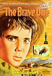 The Brave One(1956) Poster - Movie Forum, Cast, Reviews