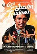 God Save Justin Trudeau