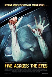 Five Across the Eyes(2006) Poster - Movie Forum, Cast, Reviews