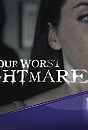 Your Worst Nightmare Poster - TV Show Forum, Cast, Reviews