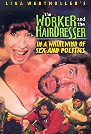 The Blue Collar Worker and the Hairdresser in a Whirl of Sex and Politics Poster