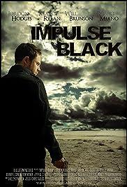 Impulse Black(2011) Poster - Movie Forum, Cast, Reviews