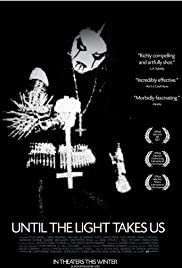 Until the Light Takes Us (2008) Poster - Movie Forum, Cast, Reviews
