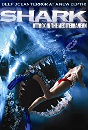 Shark Attack in the Mediterranean (2004) Poster - Movie Forum, Cast, Reviews