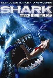 Shark Attack in the Mediterranean(2004) Poster - Movie Forum, Cast, Reviews