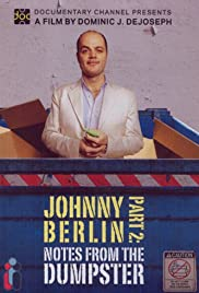 Johnny Berlin Part 2: Notes from the Dumpster Poster