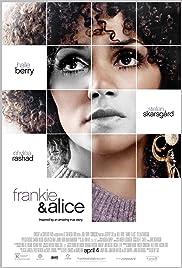 Frankie & Alice(2010) Poster - Movie Forum, Cast, Reviews