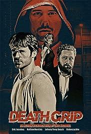 Death Grip(2012) Poster - Movie Forum, Cast, Reviews