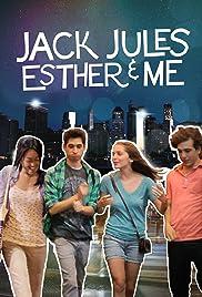 Jack, Jules, Esther & Me Poster