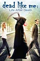 Image of Dead Like Me: Life After Death