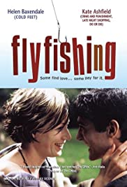 Flyfishing (2002) Poster - Movie Forum, Cast, Reviews