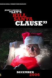 Let's Kill Santa Claus... Poster