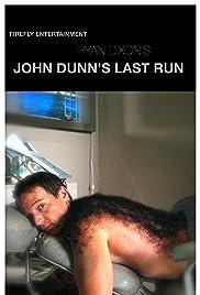 John Dunn's Last Run Poster