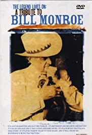 The Legend Lives On: A Tribute to Bill Monroe Poster