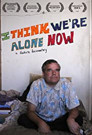 I Think We're Alone Now (2008) Poster - Movie Forum, Cast, Reviews