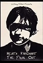 Heath Kirchart: The Final Cut