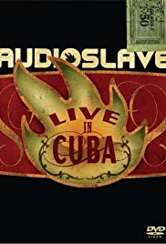 Audioslave: Live in Cuba(2005) Poster - Movie Forum, Cast, Reviews