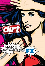 Dirt Poster - TV Show Forum, Cast, Reviews