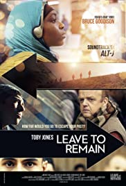 Leave to Remain (2013) Poster - Movie Forum, Cast, Reviews