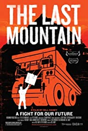 The Last Mountain (2011) Poster - Movie Forum, Cast, Reviews